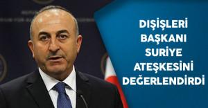Dışişleri Bakanı Çavuşoğlu Ateşkes Hakkında Açıklamalarda Bulundu