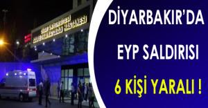 Diyarbakır'da Bir İşletmeye EYP Saldırısı: 6 Kişi Yaralandı