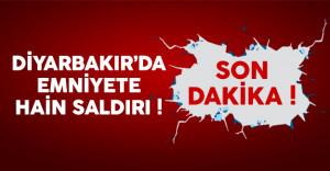 Diyarbakır'da son dakika emniyete saldırı düzenlendi !