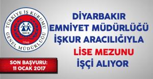 Diyarbakır Emniyet Müdürlüğü Lise Mezunu İşçi Alıyor
