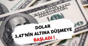 Dolar Düşmeye Başladı ! Dolar'ın TL Karşılığı 3,47'nin Altına Düştü