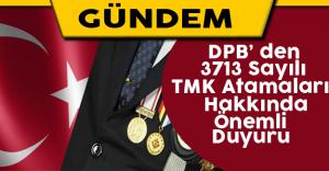 DPB' den 3713 sayılı TMK atamaları hakkında önemli duyuru