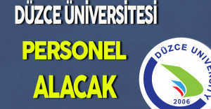 Düzce Üniversitesi Personel Alacak