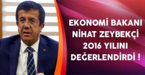 Ekonomi Bakanı Nihat Zeybekçi 2016 Yılını Değerlendirdi
