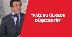 """Ekonomi Bakanı Nihat Zeybekci : """"Faiz, bu ülkede düşecektir"""""""