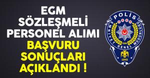 Emniyet Genel Müdürlüğü (EGM) sözleşmeli personel alımı başvuru sonuçları açıklandı