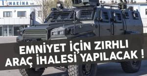 Emniyet Genel Müdürlüğü İçin Zırhlı Araç İhalesi Yapılacak !