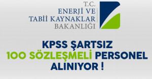 Enerji ve Tabii Kaynaklar Bakanlığı KPSS Şartsız 100 Sözleşmeli Personel Alıyor