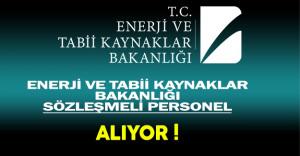 Enerji ve Tabii Kaynaklar Bakanlığı Sözleşmeli Personel Alıyor !