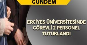 ERÜ'de Görevli 2 FETÖ Şüphelisi Tutuklandı