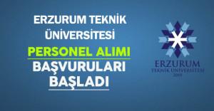 Erzurum Teknik Üniversitesi Personel Alım Başvuruları Başladı