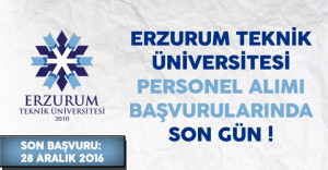 Erzurum Teknik Üniversitesi Personel Alım Başvurularında Son Gün !