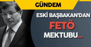 Eski Başbakan Ahmet Davutoğlu'ndan Liderlere  FETÖ Mektubu