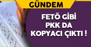 FETÖ Gibi PKK da Kopyacı Çıktı !