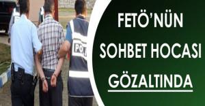 FETÖ'nün Sohbet Hocası Gözaltına Alındı
