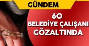 FETÖ Soruşturmaları : Antalya'da 60 Belediye Çalışanı Gözaltında