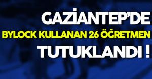 Gaziantep'de ByLock Kullanan 26 MEB Personeli Tutuklandı