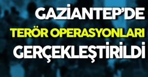 Gaziantep'de Terör Operasyonları Düzenlendi