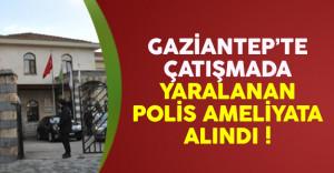 Gaziantep Emniyet Müdürlüğü önünde yaralanan polis ameliyata alındı