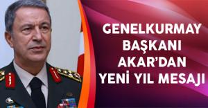 Genelkurmay Başkanı Akar'dan Yeni Yıl Mesajı