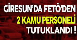 Giresun'da FETÖ'den 2 Kamu Personeli Tutuklandı