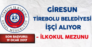 Giresun Tirebolu Belediyesi İşçi Alım İlanı