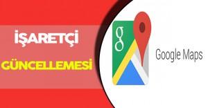 Google Maps' e Güncelleme Yapıldı