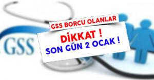 GSS Borçlarını Ödemede Son Gün 2 Ocak !