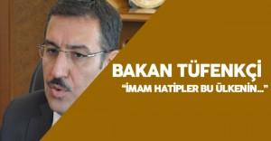 Gümrük ve Ticaret Bakanı Bülent Tüfenkci'den İmam Hatip Açıklaması