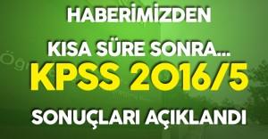 Haberimizden Kısa Süre Sonra ! ÖSYM KPSS 2016/5 Sonuçlarını Açıkladı