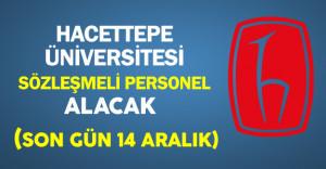 Hacettepe Üniversitesi En Az Lise Mezunu Sözleşmeli Personel Alacak (Son Gün 14 Aralık)