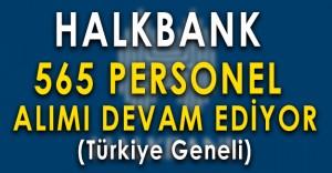 Halk Bank 565 Personel Alımına Başvurular Devam Ediyor