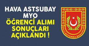 Hava Astsubay MYO Öğrenci Alımı Ön Başvuru Sonuçları Açıklandı