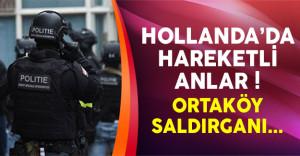 Hollanda'da Ortaköy saldırganı ihbarı polisleri harekete geçirdi