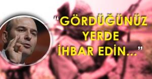 """İçişleri Bakanı'ndan Vatandaşlara Çağrı: """" Gördüğünüz Yerde Bildirin"""""""