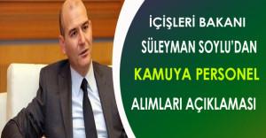 İçişleri Bakanı Soylu'dan Kamuya Personel Alımlarıyla İlgili Açıklamalar