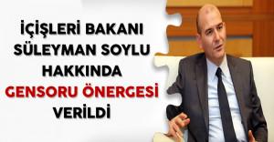 İçişleri Bakanı Süleyman Soylu Hakkında Gensoru Önergesi Verildi