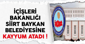 İçişleri Bakanlığı Siirt Baykan Belediyesi'ne Kayyum Atadı