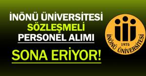 İnönü Üniversitesi Sözleşmeli Personel Alım Süreci Sona Eriyor !