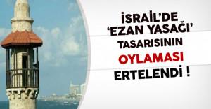 İsrail'de 'Ezan Yasağı' Tasarısının Oylaması Ertelendi