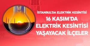 İstanbul'da Elektrik Kesintisi Yaşanacak (16 Kasım 2016)