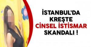 İstanbul'da Kreşte Cinsel İstismar Skandalı