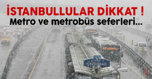 İstanbul'da metro ve metrobüs çalışacak mı? İşte beklenen açıklama