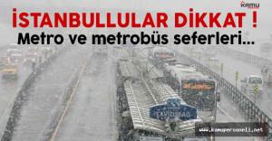 İstanbul'da metro ve metrobüs saat kaça kadar çalışacak?