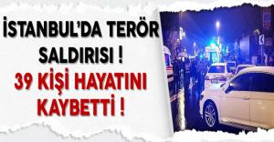 İstanbul'da Terör Saldırısı! 39 Kişi Hayatını Kaybetti Çok Sayıda Yaralı Var