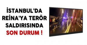 İstanbul'da Ünlü Gece Kulübü Reina'ya Terör Saldırısında Son Durum