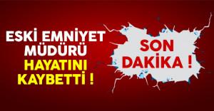 İstanbul eski Emniyet Müdürü Kazım Abanoz hayatını kaybetti