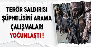 İstanbul Terör Saldırısını Gerçekleştiren Şüpheliyi Arama Çalışmaları Yoğunlaştı