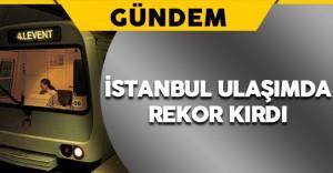 İstanbul Ulaşımda Rekor Kırdı