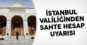 İstanbul Valiliğinden Sahte Hesap Uyarısı